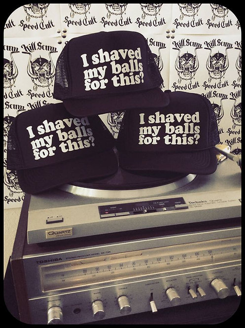 """""""I shaved my balls for this?"""" black trucker hats"""
