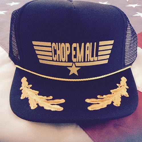 CHOP' EM ALL CAPTAIN TRUCKER HATS!