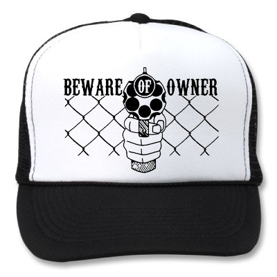 BEWARE OF OWNER WHITE/BLACK HATS