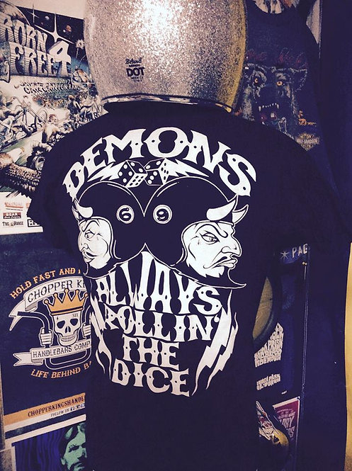 """DEMONS, ALWAYS ROLLIN' THE DICE"" street gambler T"