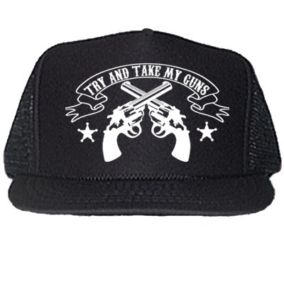 TRY & TAKE MY GUNS BLACK TRUCKER HATS