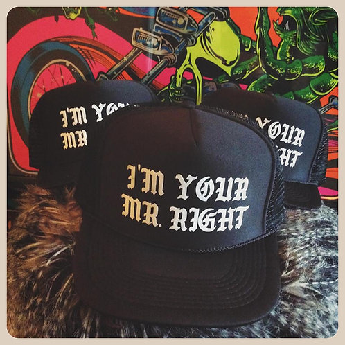 I'M YOUR MR. RIGHT black snapback adjustable trucker hat