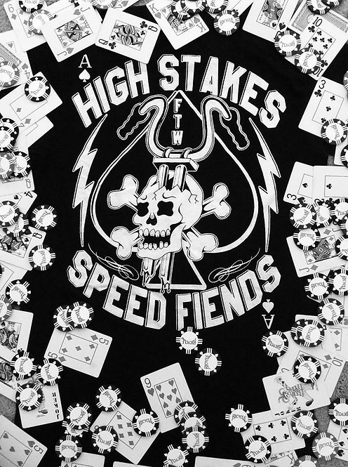 """High Stakes Speed Fiends"" ""ace of spades skull T"