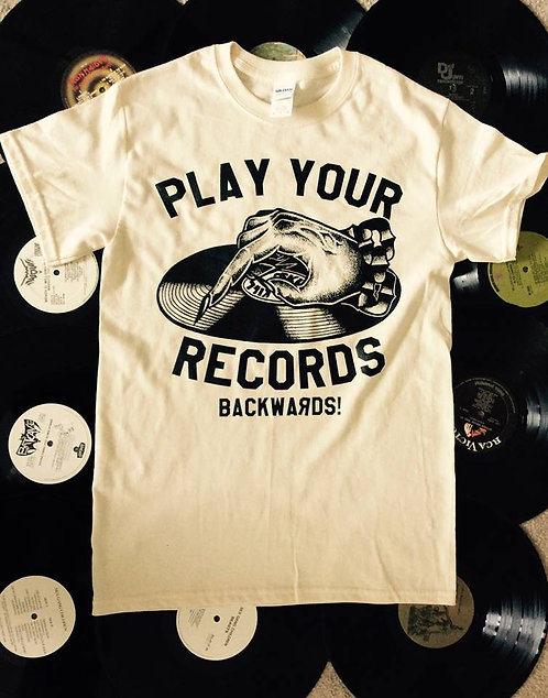 PLAY YOUR RECORDS BACKWARDS SHIRTS!