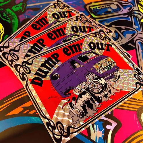 Dump 'em Out holographic Van sticker