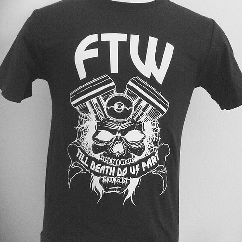FTW TILL DEATH DO US PART TEE SHIRT