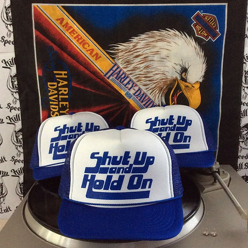 SHUT UP AND HOLD ON! blue & white trucker hats