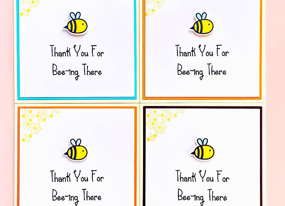 Thank You For Bee-ing There