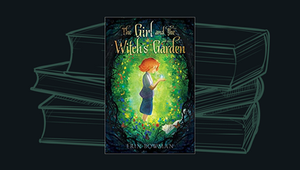 Girl and the Witch's Garden by Erin Bowman