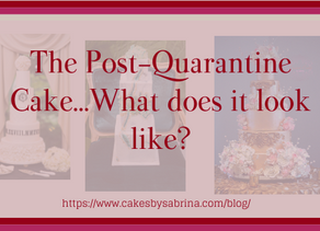The Post-Quarantine Cake...What does it look like?