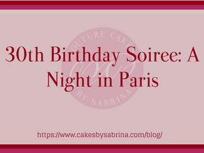 30th Birthday Soiree: A Night in Paris