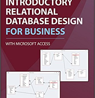 Why We Wrote Introductory Relational Database Design for Business, with Microsoft Access
