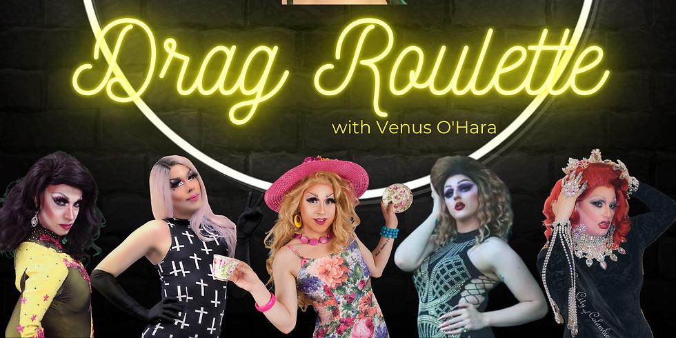 Venus O'Hara Presents: Drag Roulette