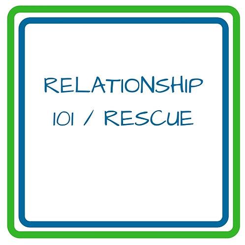 Relationship 101 & Rescue