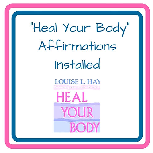 Heal Your Body Affirmations (Louise Hay)