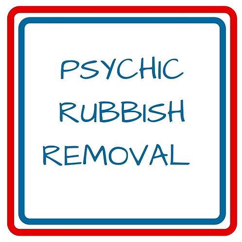 PSYCHIC RUBBISH REMOVAL