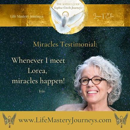 miracles testimonial iris sophia circle journey lorea elia lifemasteryjourneys.jpg