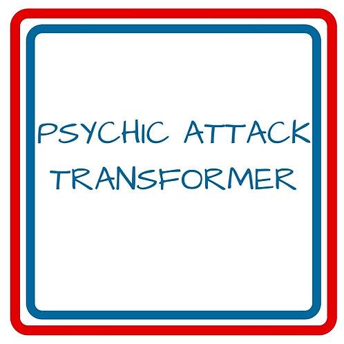 PSYCHIC ATTACK TRANSFORMER