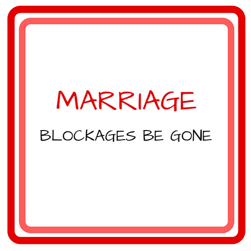 MARRIAGE BLOCKAGES BE GONE