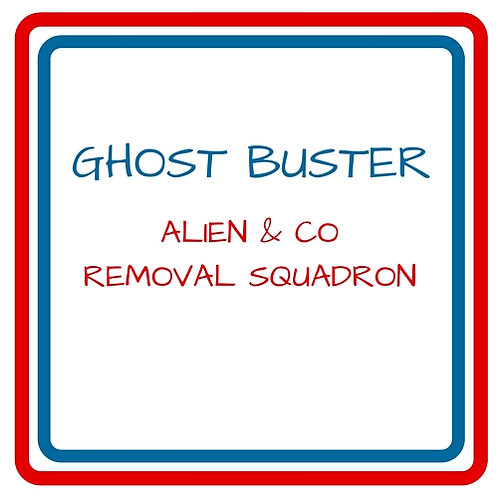 GHOST BUSTER & ALIEN CO. REMOVAL SQUADRON