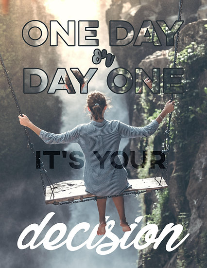 """Motivational Poster """"One Day or Day 1. It's Your Decision"""" Digital Download"""