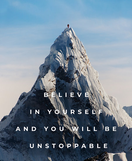 Inspiring Print Believe in Yourself and You will Be Unstoppable Digital Download