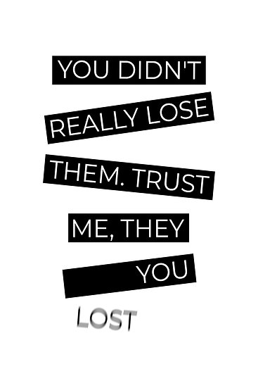 """Inspiring Poster """"You Didn't Really Lose Them. They Lost You"""" Digital Download"""