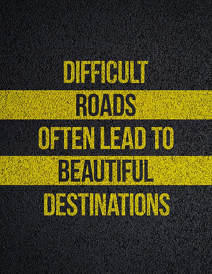 """Quote Poster """"Difficult Roads Lead to Beautiful Destinations"""" Digital Download"""