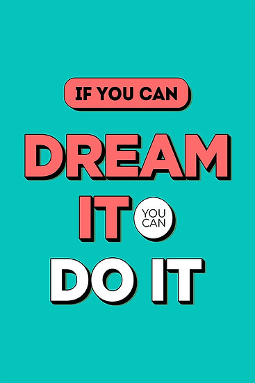 """Motivational Poster """"If You Can Dream It, You Can Do It"""" Digital Download"""