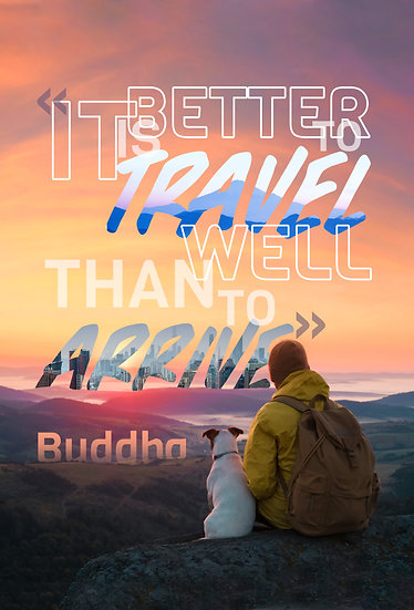 """Buddha Quote Poster """"It's Better to Travel Well Than To Arrive"""" Digital Download"""