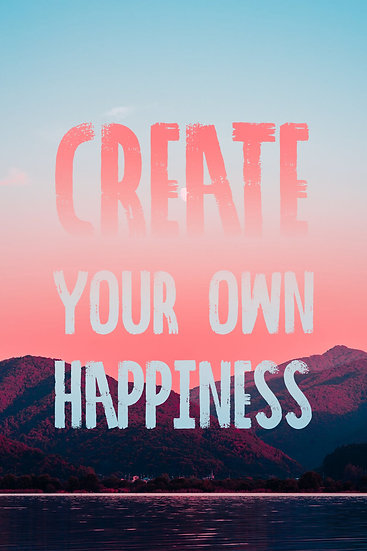 """Inspirational Poster """"Create Your Own Happiness"""" Digital Download, Quote Print"""