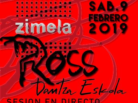 """SESION EN DIRECTO DISCOTECA RESTAURANTE ZIMELA 9 DE FEBRERO 2019 """"ROSS DANTZA TALDEA"""""""