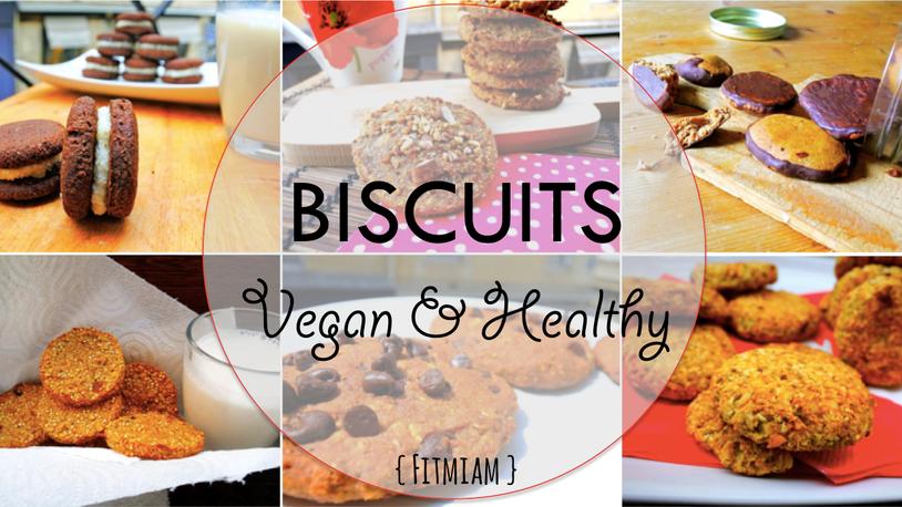 6 Biscuits Vegan & Healthy Fait maison { Recettes Faciles }