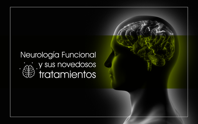 Neurología Funcional y sus novedosos tratamientos.