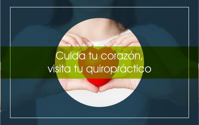 Cuida tu corazón, visita tu quiropráctico