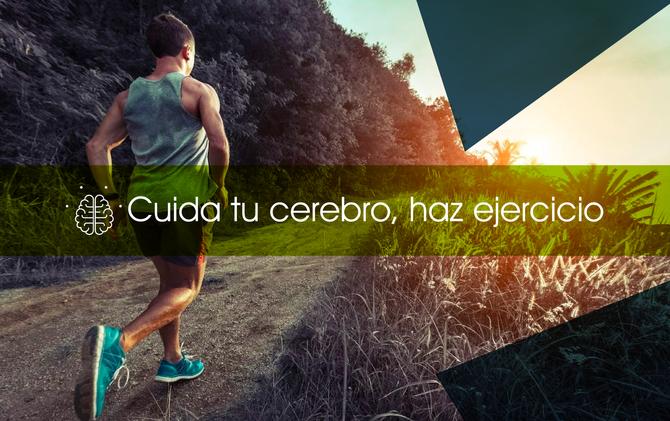 Cuida tu cerebro, haz ejercicio