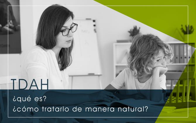 ¿Qué es el TDAH y cómo tratarlo de manera natural?