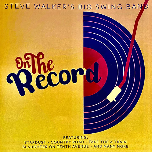 Steve Walker's Big Swing Band - On The Record
