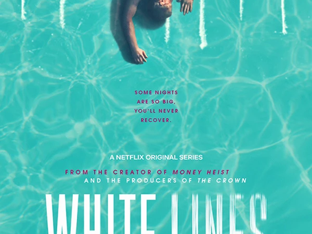 White Lines : Nouveau thriller du créateur de La Casa de Papel !
