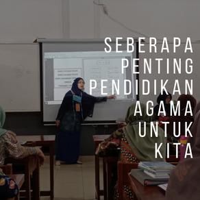 Seberapa Penting Pendidikan Agama untuk Kita