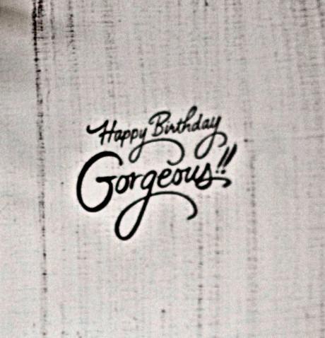 Happy Birthday Georgeous!!