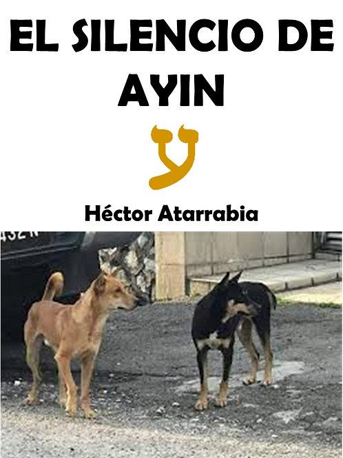 EL SILENCIO DE AYIN por Héctor Atarrabia