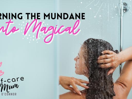 Turning the Mundane into Magical