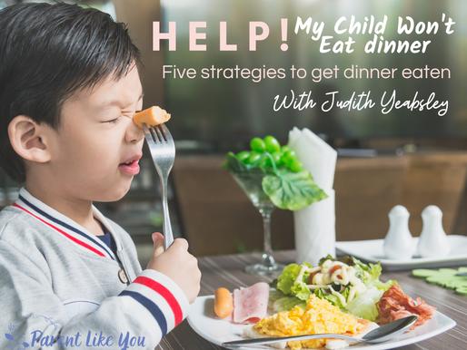Help! My Child Won't Eat Dinner