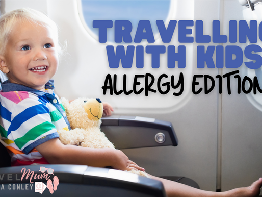 Travelling With Kids - Allergy Edition