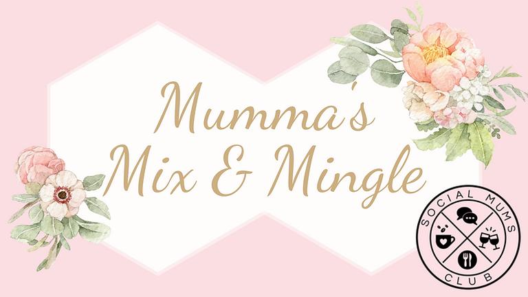 Mumma's Mix & Mingle