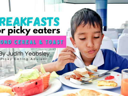 Breakfasts for picky eaters – beyond cereal & toast