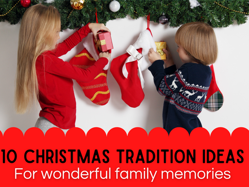 10 Christmas Tradition Ideas - for wonderful family memories