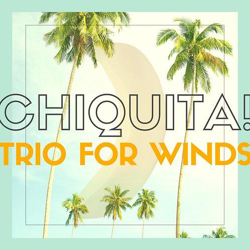 """CHIQUITA!"" Trio for Winds"