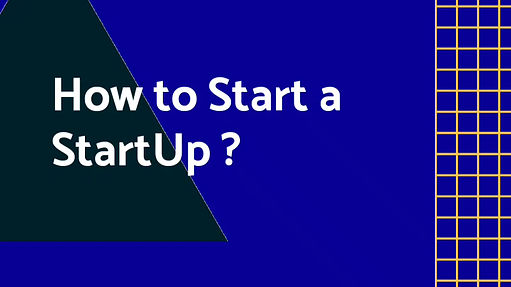 How to start a StartUp ?